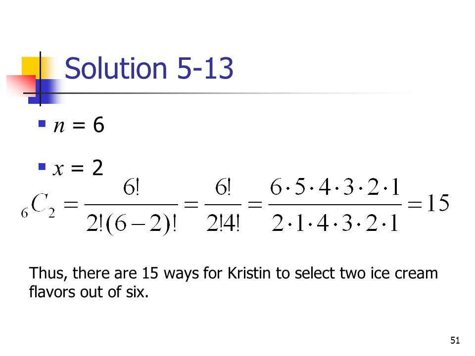 Solution 5-13 n = 6. x = 2.