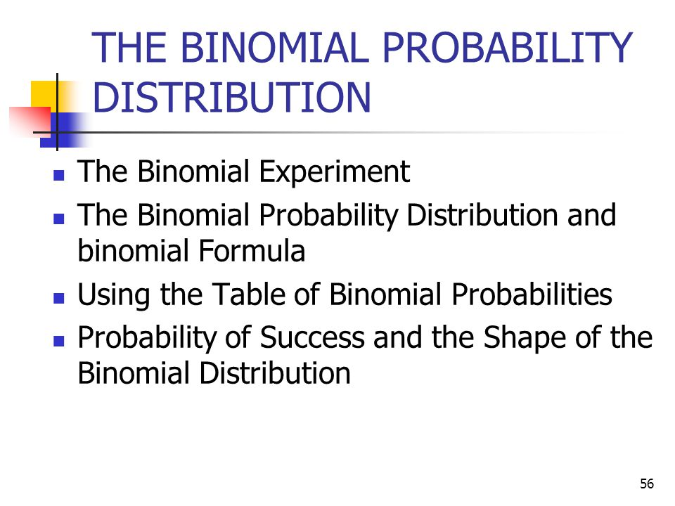 THE BINOMIAL PROBABILITY DISTRIBUTION
