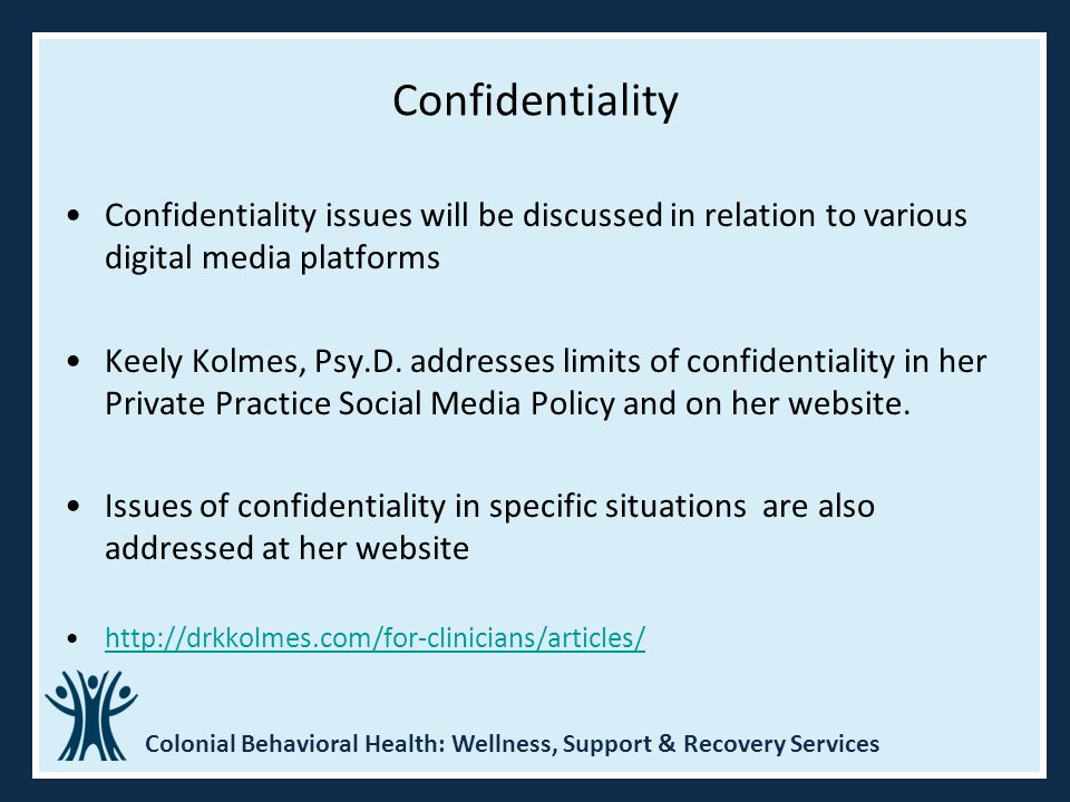 Confidentiality Confidentiality issues will be discussed in relation to various digital media platforms.