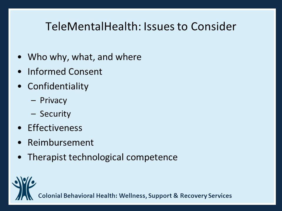 TeleMentalHealth: Issues to Consider