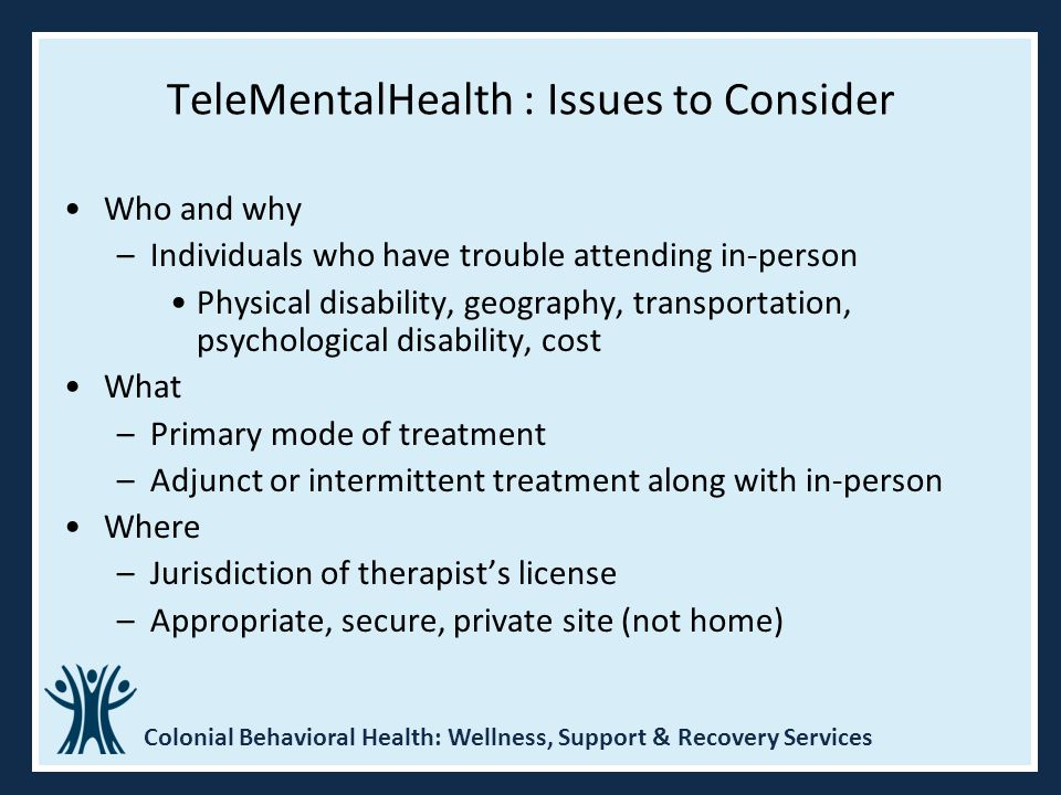 TeleMentalHealth : Issues to Consider