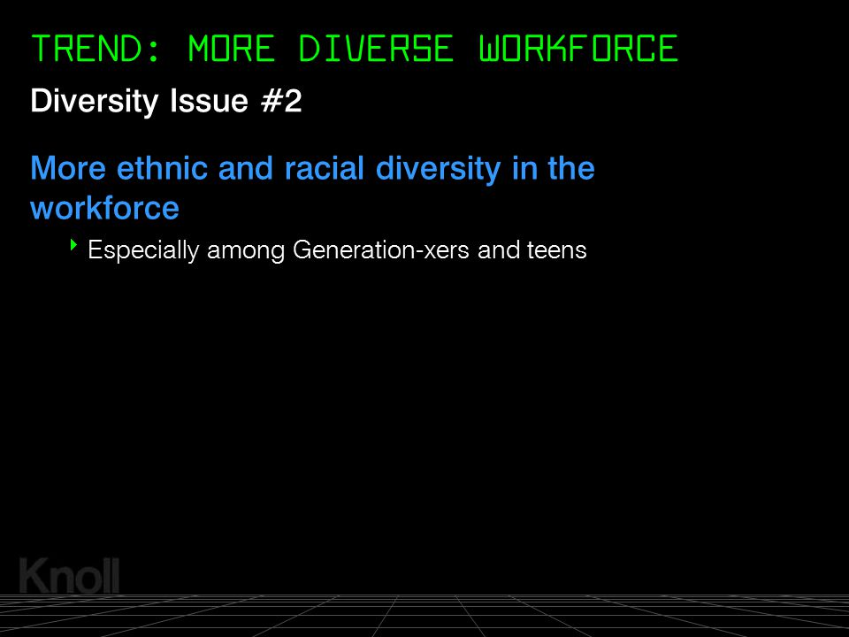 TREND: MORE DIVERSE WORKFORCE