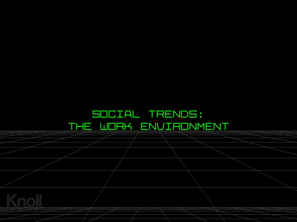 SOCIAL TRENDS: THE WORK ENVIRONMENT