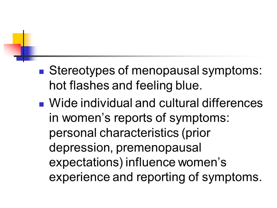 Stereotypes of menopausal symptoms: hot flashes and feeling blue.
