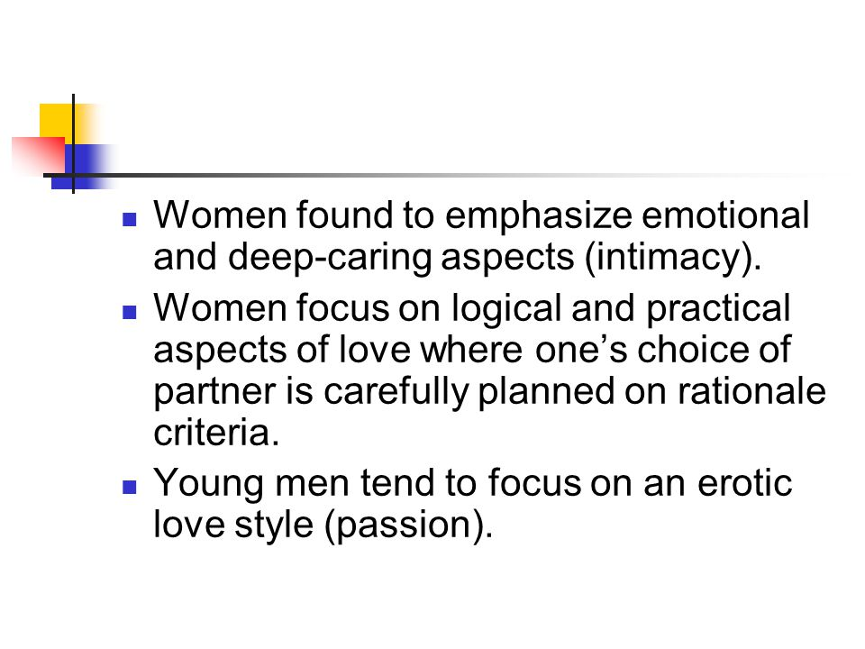 Women found to emphasize emotional and deep-caring aspects (intimacy).