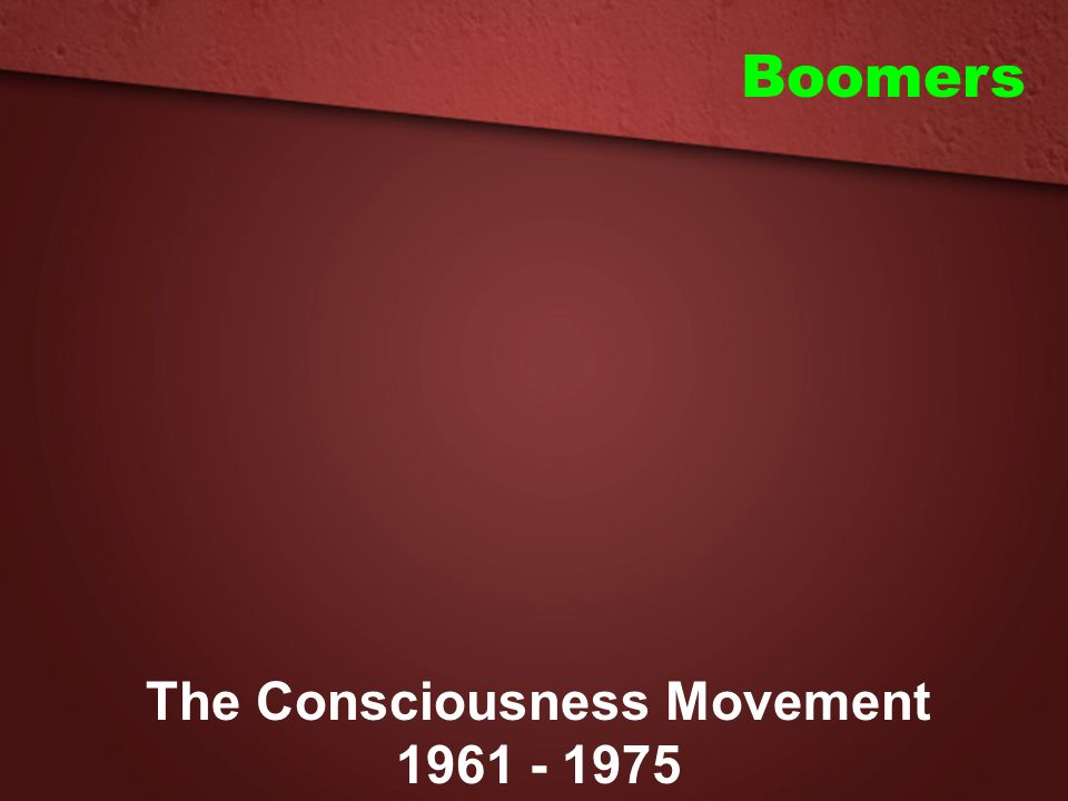 The Consciousness Movement 1961 - 1975