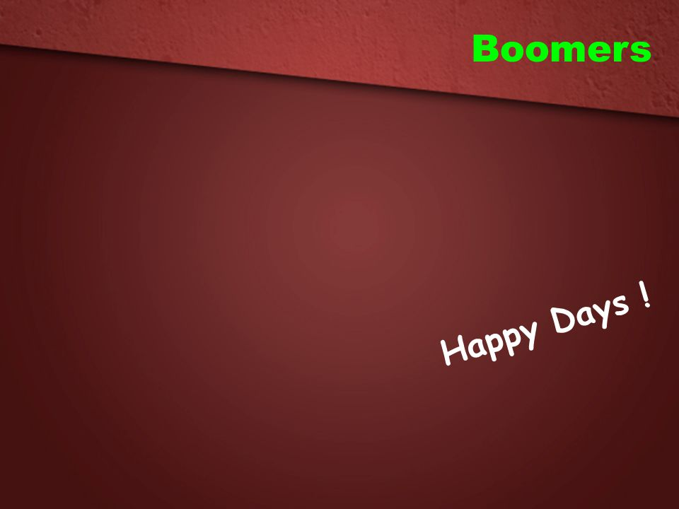 Boomers Happy Days !