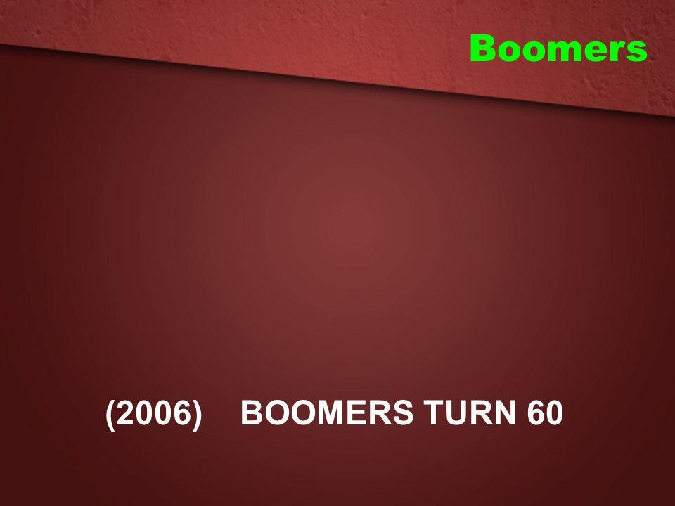Boomers (2006) BOOMERS TURN 60