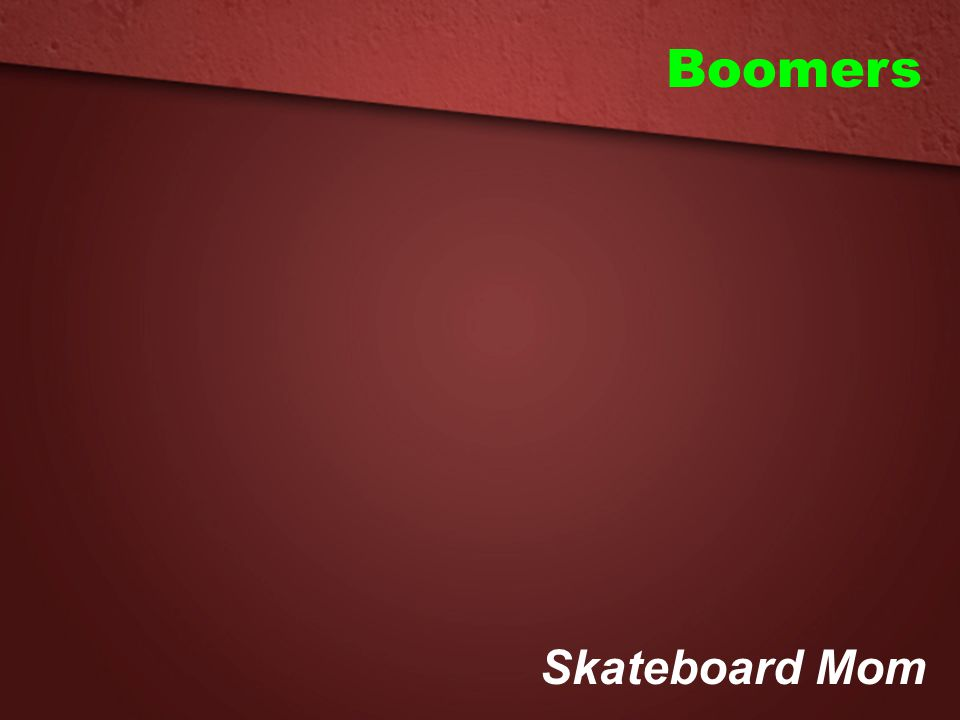 Boomers Skateboard Mom