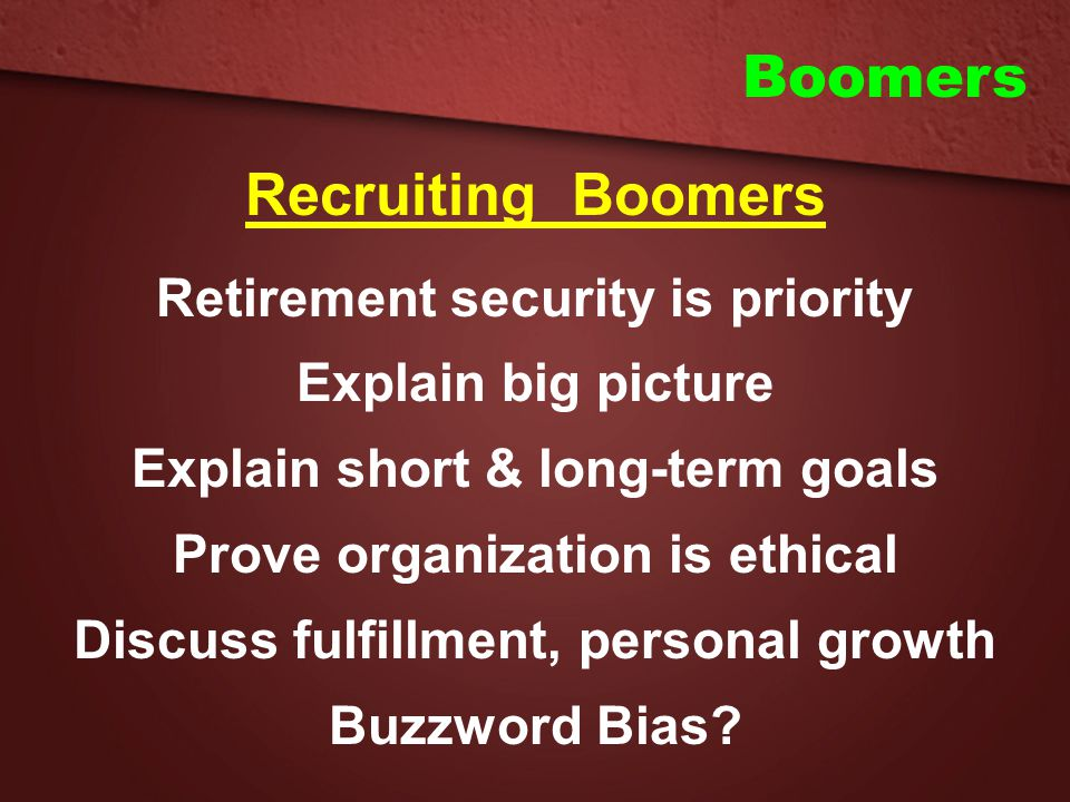Boomers Recruiting Boomers Retirement security is priority