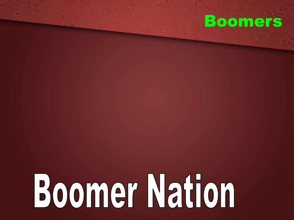 Boomers Boomer Nation