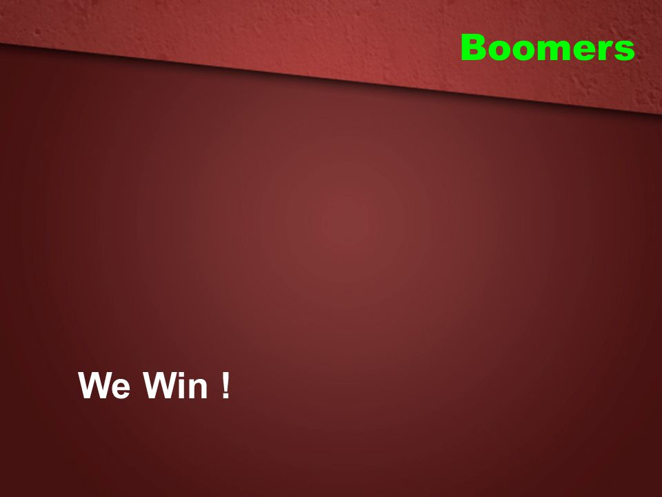 Boomers We Win !