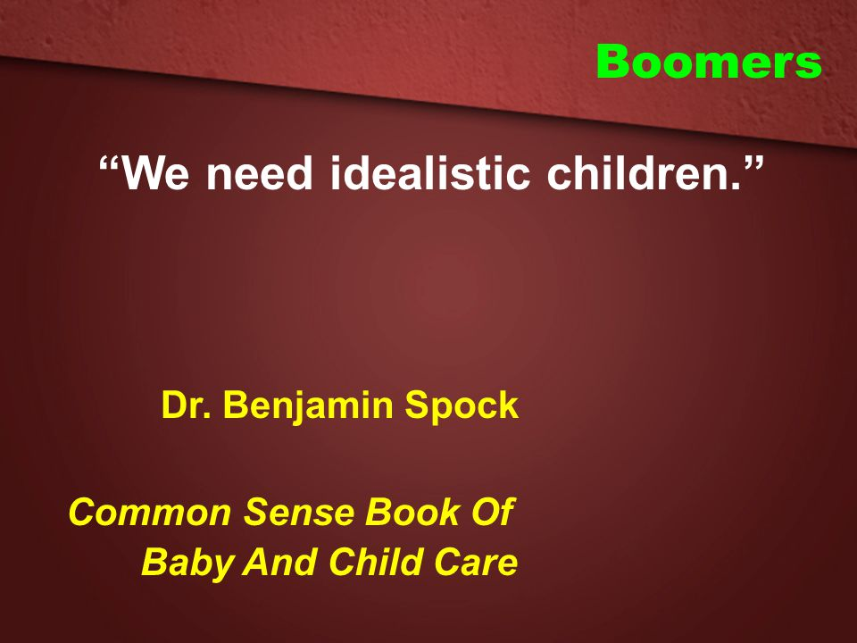 We need idealistic children.
