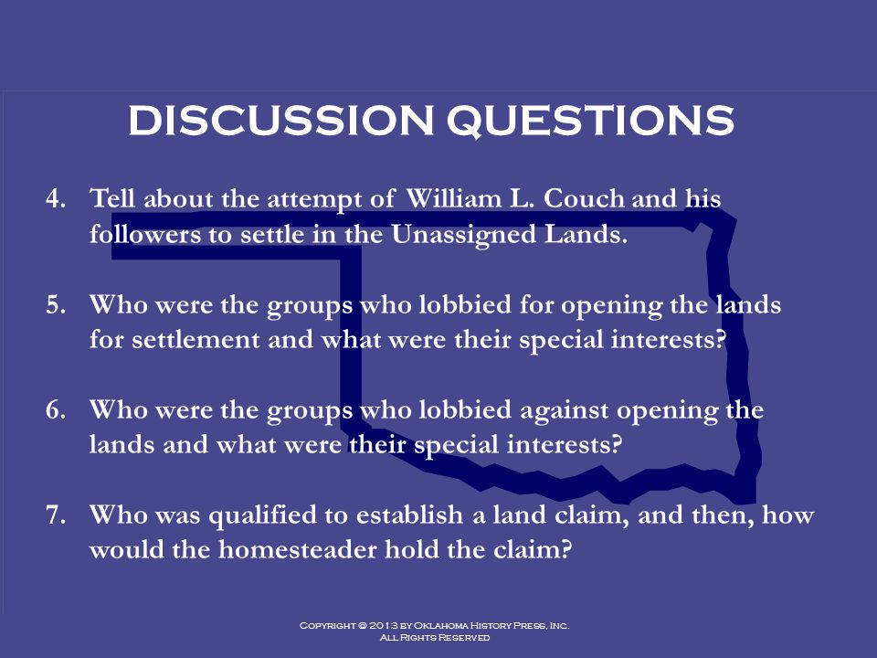 DISCUSSION QUESTIONS Tell about the attempt of William L. Couch and his followers to settle in the Unassigned Lands.
