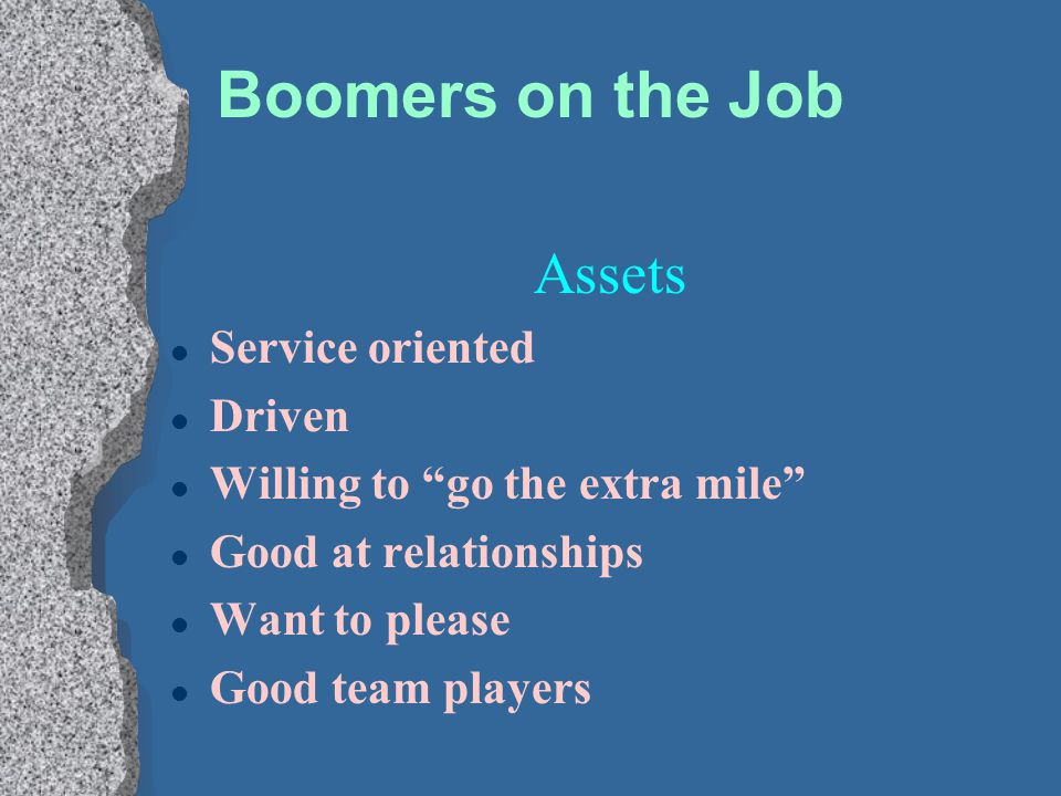 Boomers on the Job Assets Service oriented Driven