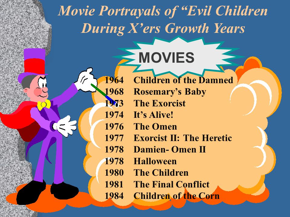 Movie Portrayals of Evil Children During X'ers Growth Years