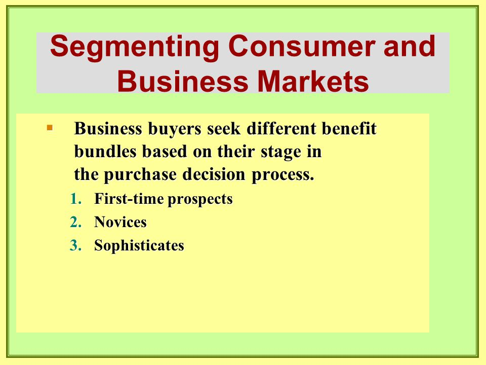 Segmenting Consumer and Business Markets