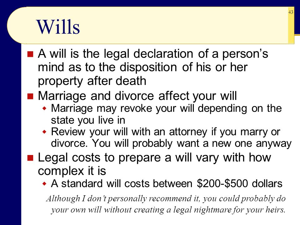 Wills A will is the legal declaration of a person's mind as to the disposition of his or her property after death.
