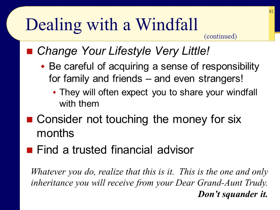 Dealing with a Windfall