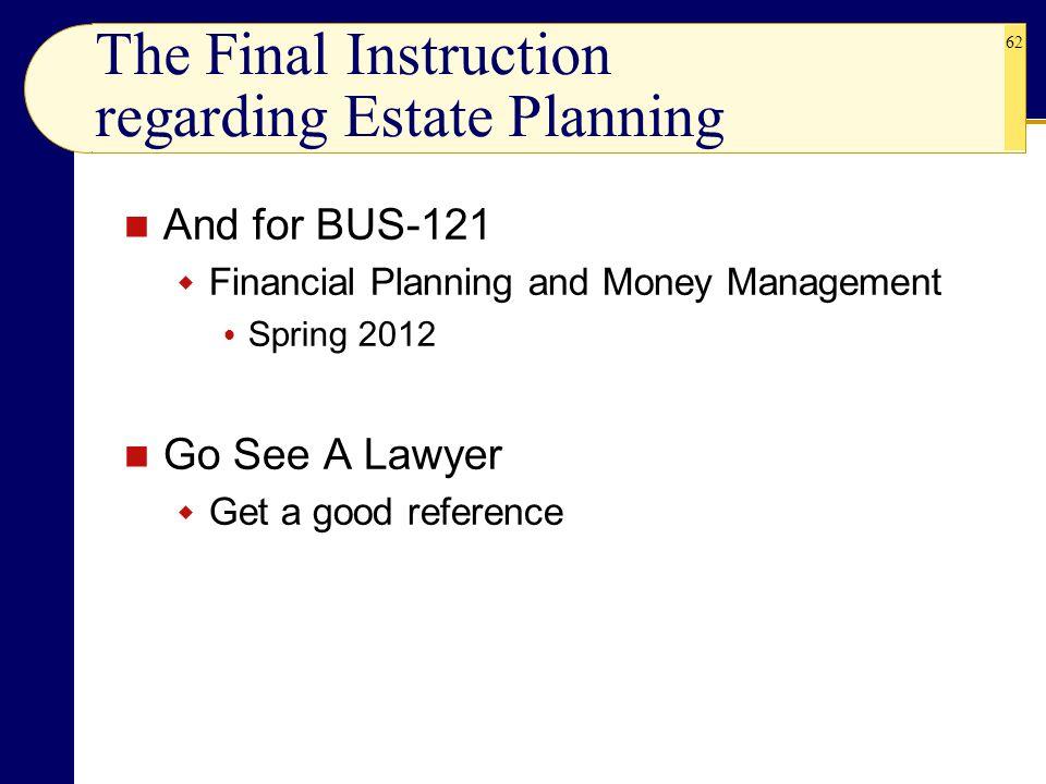 The Final Instruction regarding Estate Planning