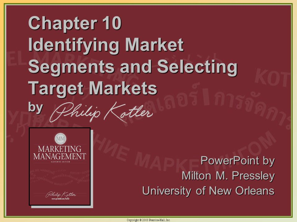 Chapter 10 Identifying Market Segments and Selecting Target Markets by