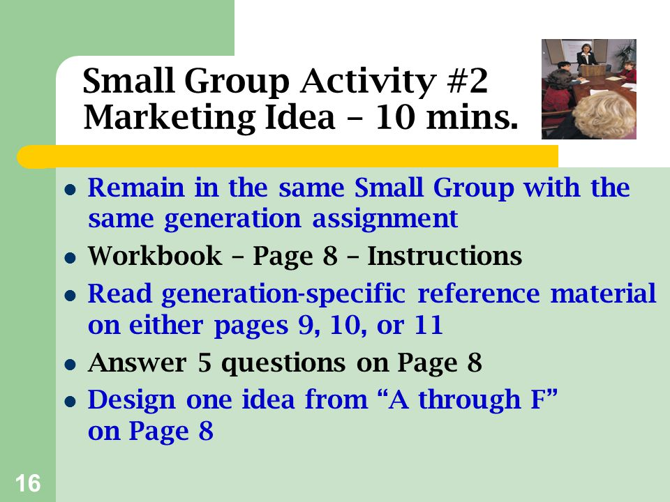 Small Group Activity #2 Marketing Idea – 10 mins.