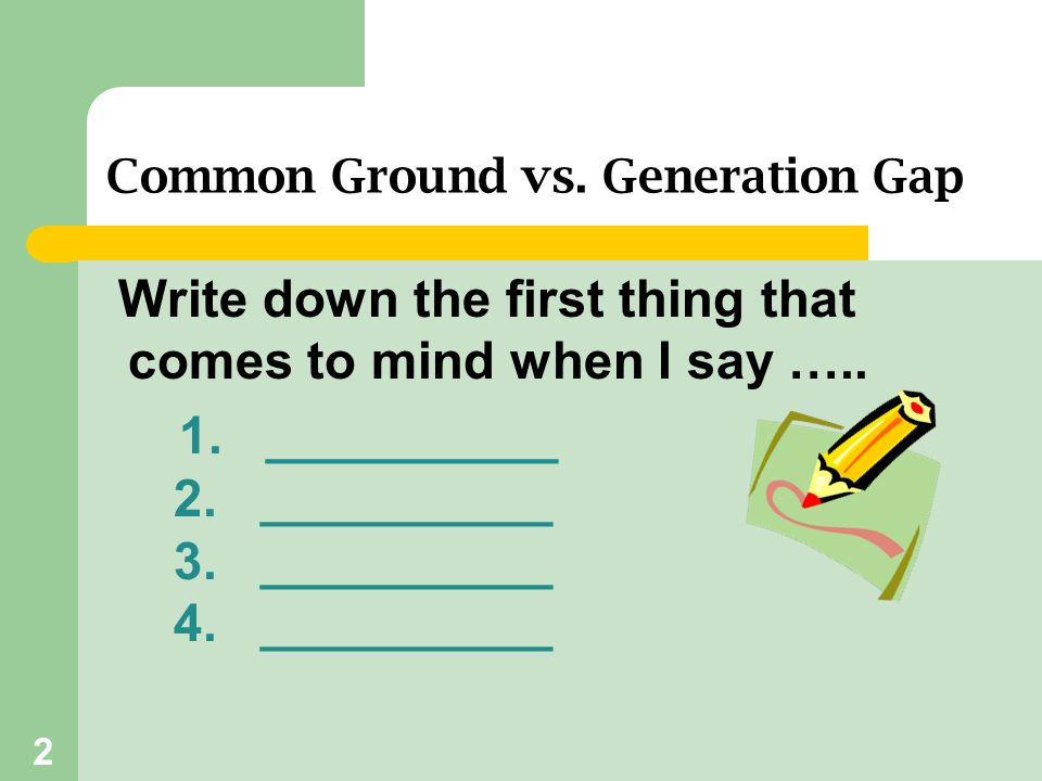 Common Ground vs. Generation Gap