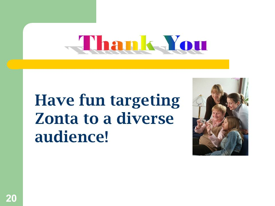 Thank You Have fun targeting Zonta to a diverse audience!