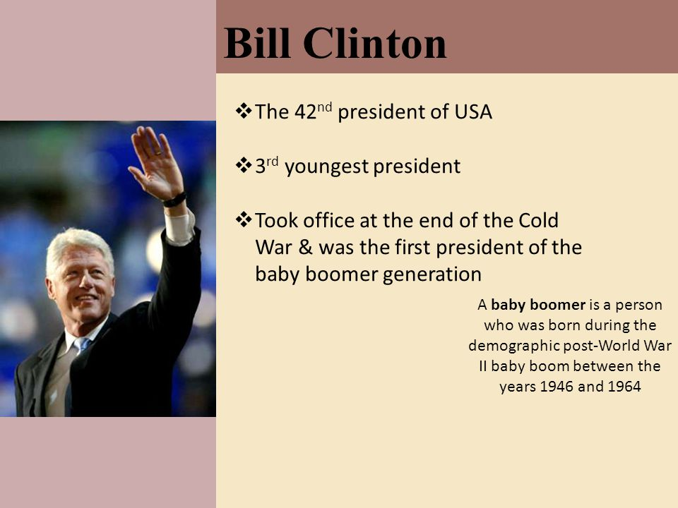Bill Clinton The 42nd president of USA 3rd youngest president