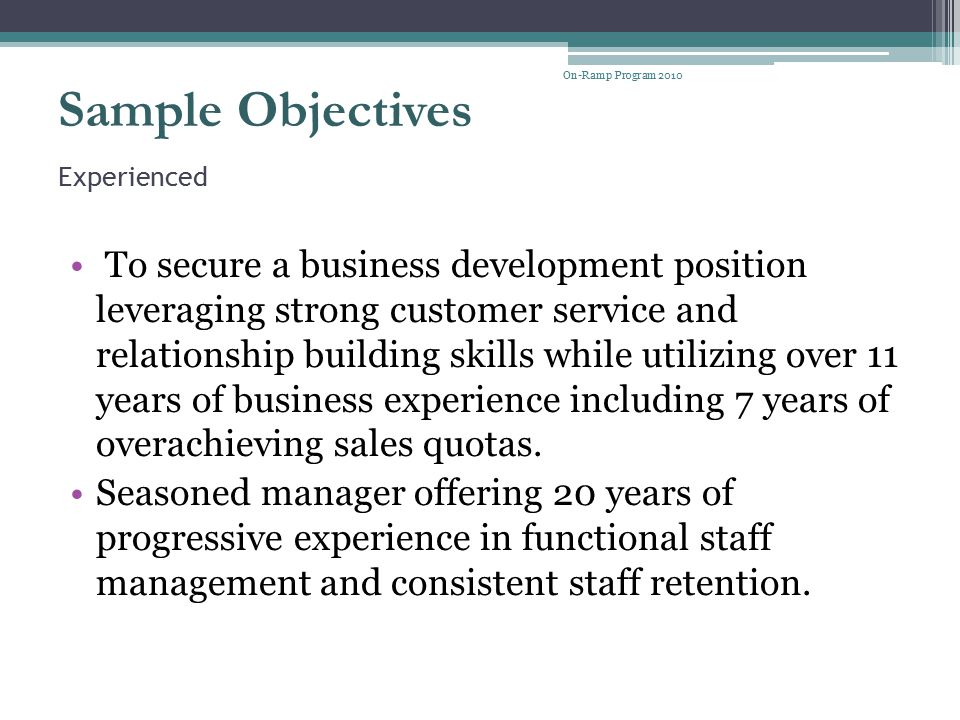 On-Ramp Program 2010 Sample Objectives. Experienced.