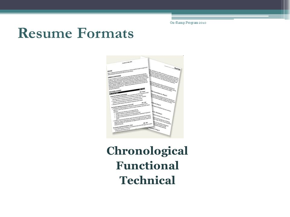 On-Ramp Program 2010 Resume Formats Chronological Functional Technical