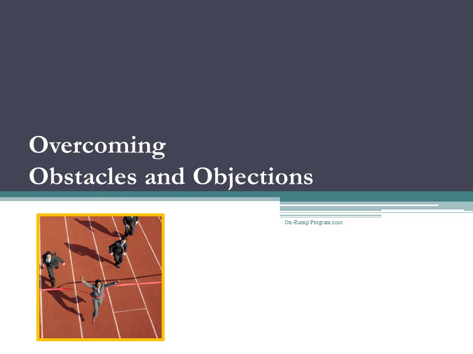 Overcoming Obstacles and Objections