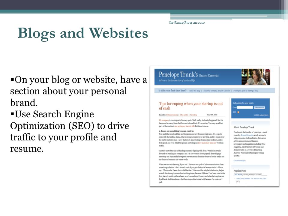 On-Ramp Program 2010 Blogs and Websites. On your blog or website, have a section about your personal brand.