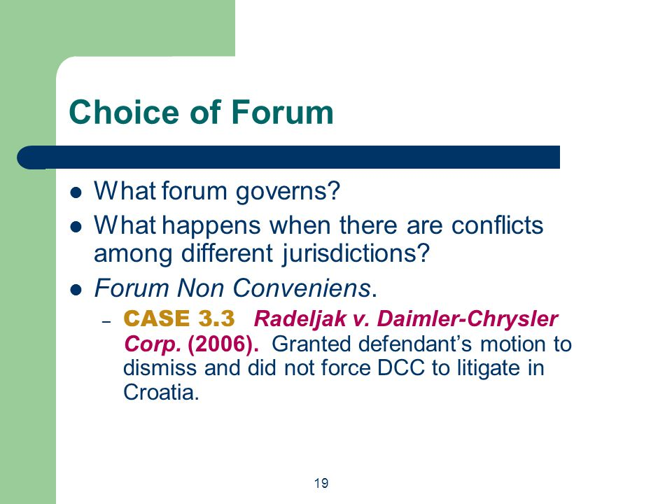 Choice of Forum What forum governs