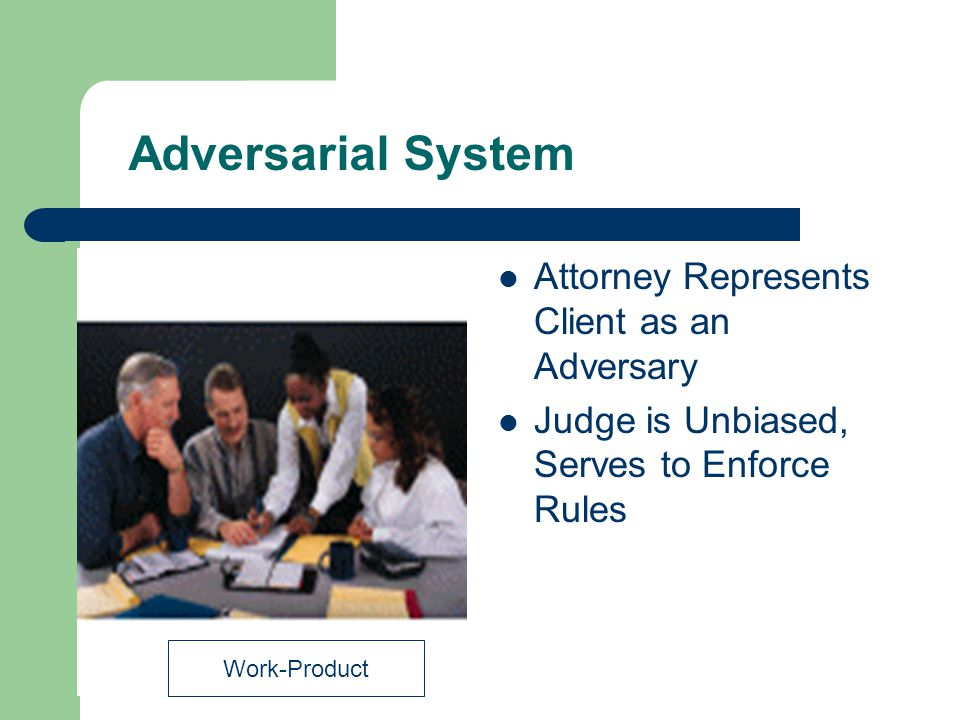 Adversarial System Attorney Represents Client as an Adversary