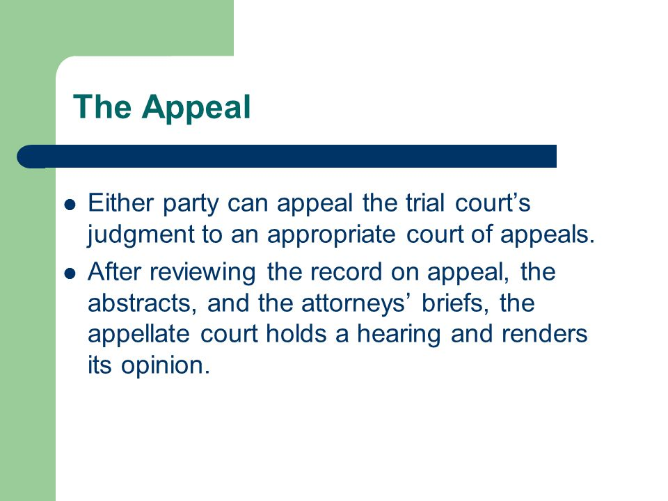 The Appeal Either party can appeal the trial court's judgment to an appropriate court of appeals.