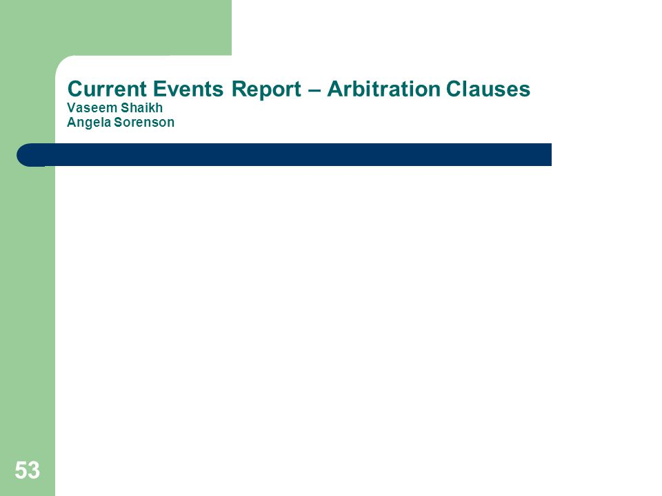 Current Events Report – Arbitration Clauses Vaseem Shaikh Angela Sorenson