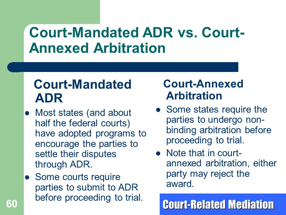 Court-Mandated ADR vs. Court-Annexed Arbitration