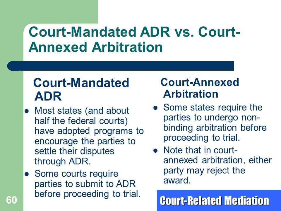 Court-Mandated ADR vs. Court-Annexed Arbitration