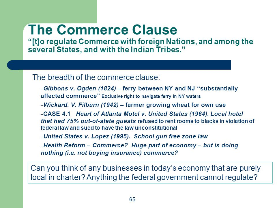 The breadth of the commerce clause: