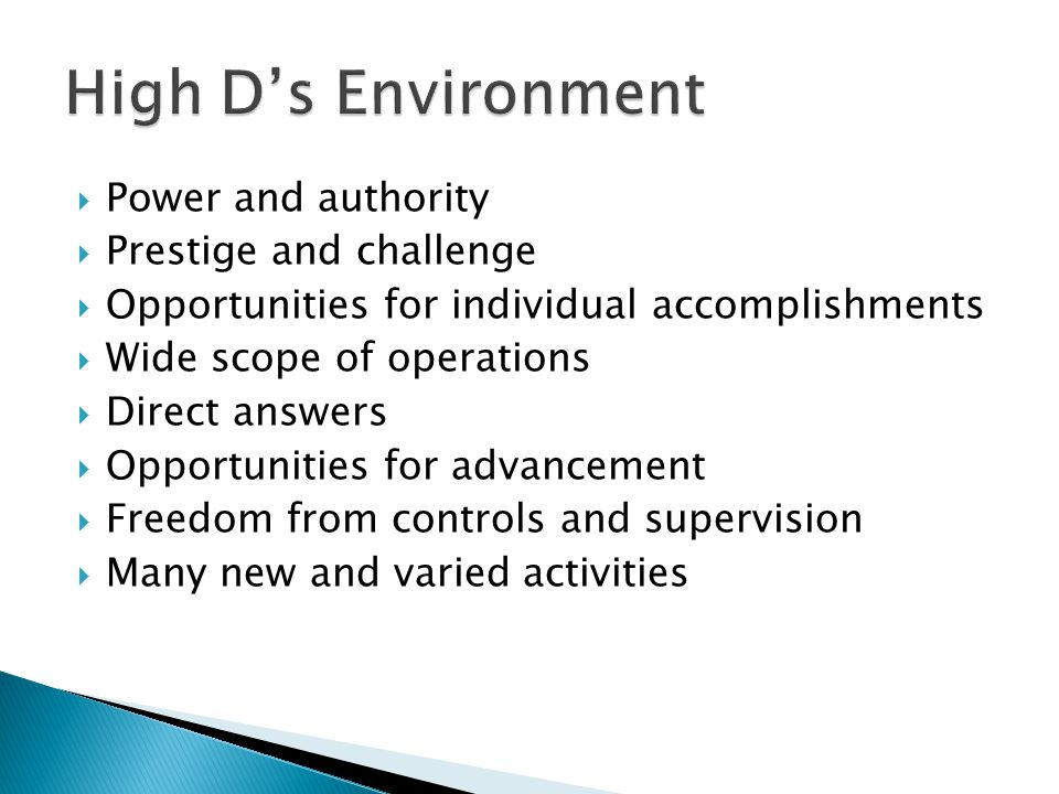 High D's Environment Power and authority Prestige and challenge