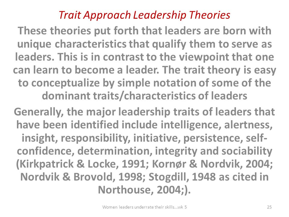 Trait Approach Leadership Theories