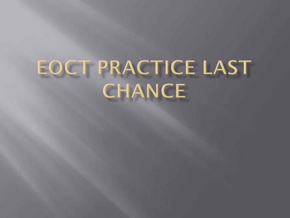 EOCT Practice Last Chance