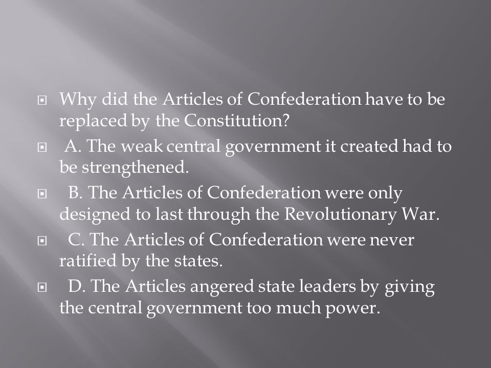 Why did the Articles of Confederation have to be replaced by the Constitution