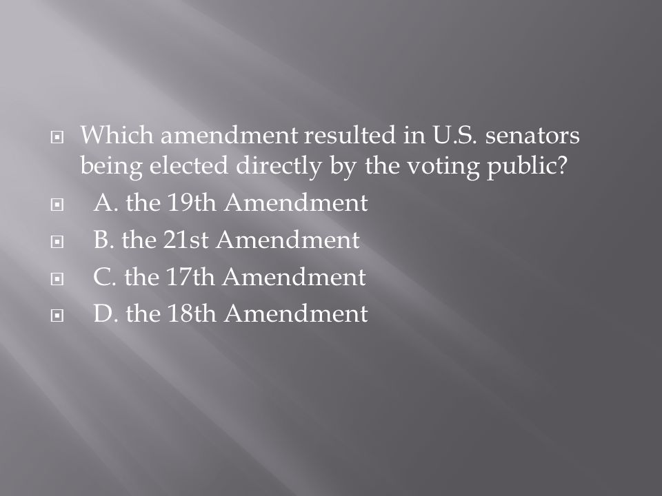 Which amendment resulted in U. S