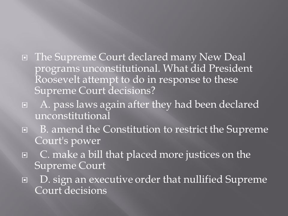 The Supreme Court declared many New Deal programs unconstitutional