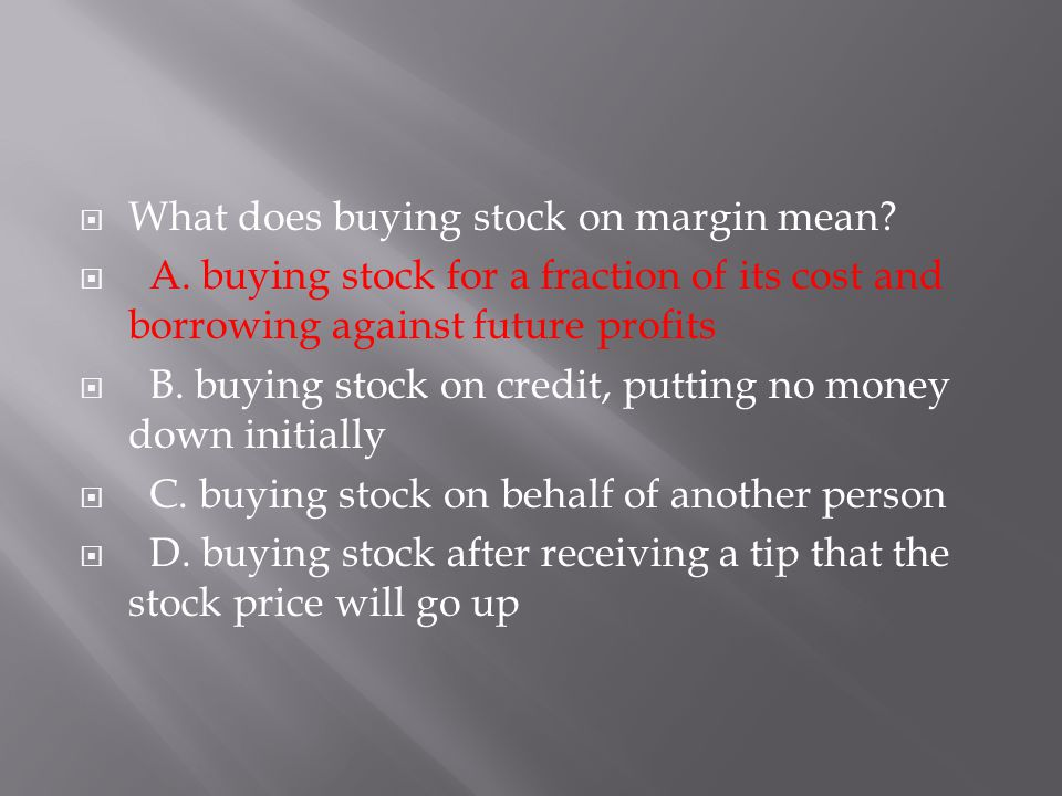 What does buying stock on margin mean