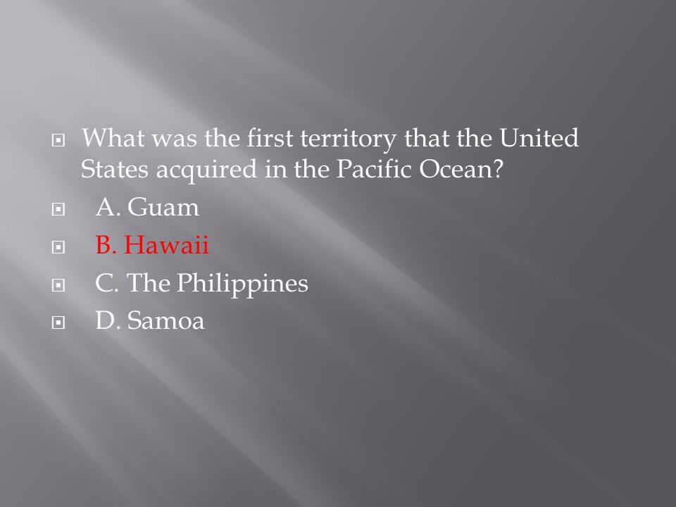 What was the first territory that the United States acquired in the Pacific Ocean