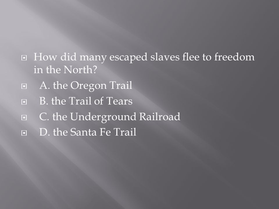 How did many escaped slaves flee to freedom in the North