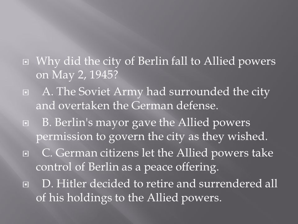 Why did the city of Berlin fall to Allied powers on May 2, 1945
